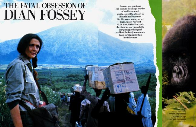 Article Preview: THE FATAL OBSESSION OF DIAN FOSSEY, September 1986 1986 | Vanity Fair