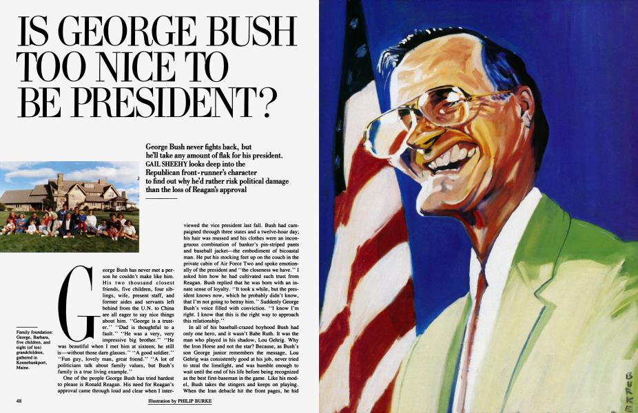 IS GEORGE BUSH TOO NICE TO BE PRESIDENT?