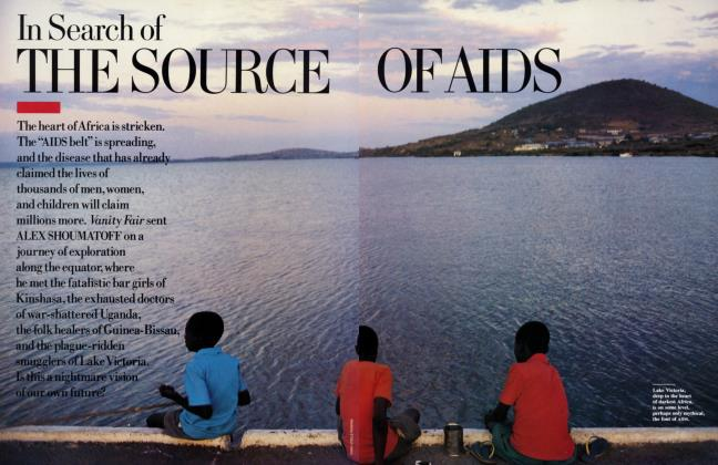 Article Preview: In Search of THE SOURCE OF AIDS, July 1988 1988 | Vanity Fair