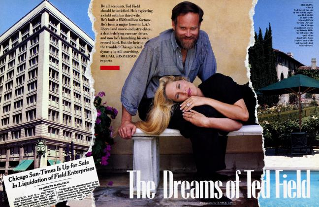 Article Preview: The Dreams of Ted Field, November 1990 1990 | Vanity Fair