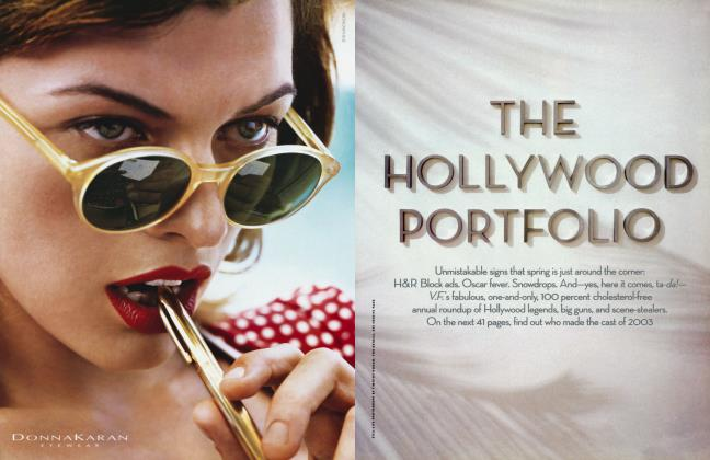 Article Preview: THE HOLLYWOOD PORTFOLIO, April 2003 2003 | Vanity Fair