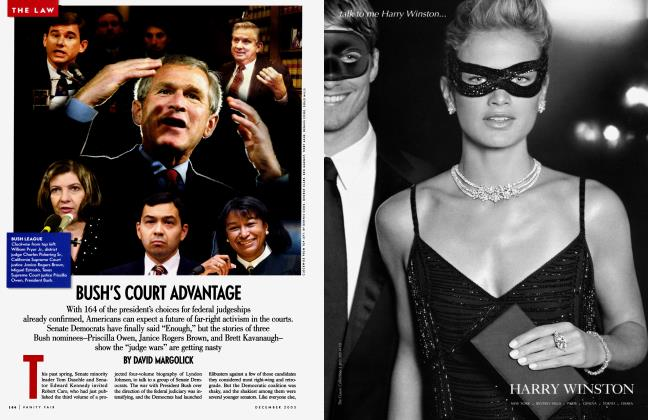 Article Preview: BUSH'S COURT ADVANTAGE, December 2003 | Vanity Fair