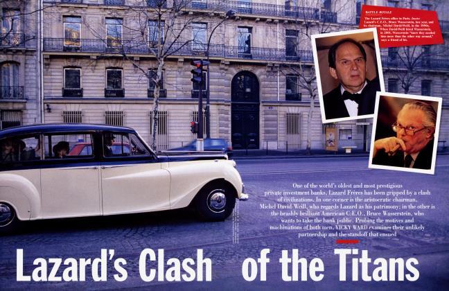 Article Preview: Lazard's Clash of the Titans, April 2005 2005 | Vanity Fair