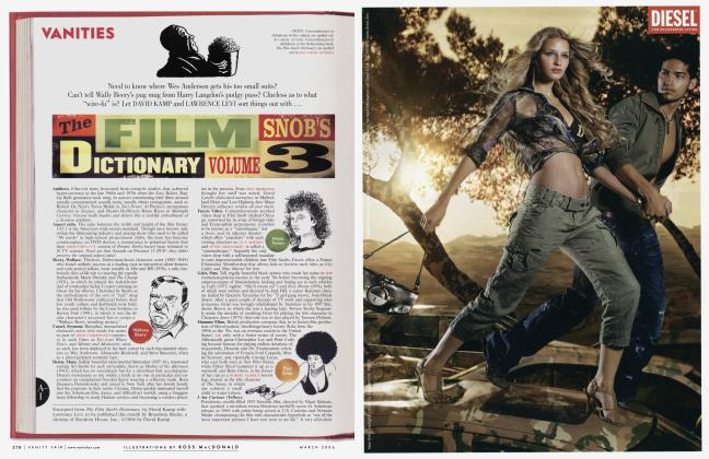 Article Preview: The FILM SNOB'S DICTIONARY VOLUME 3, March 2006 2006 | Vanity Fair