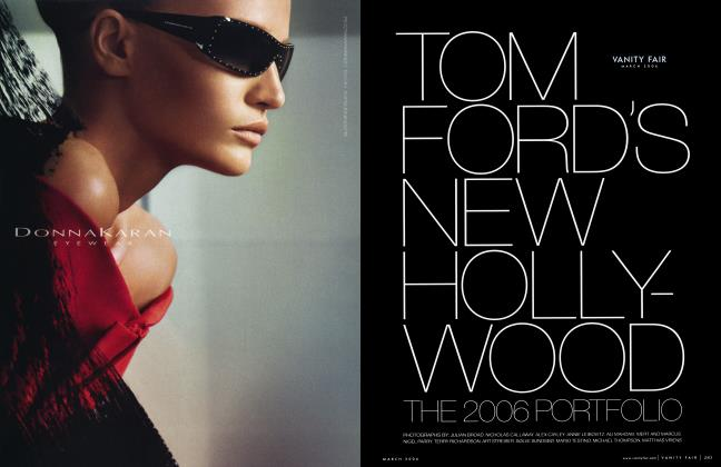 Article Preview: TOM FORD'S NEW HOLLYWOOD, March 2006 2006 | Vanity Fair