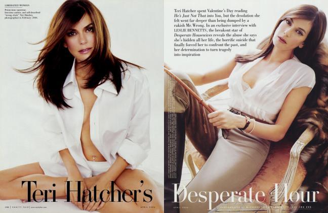 Article Preview: Teri Hatcher's Desperate Hour, April 2006 2006 | Vanity Fair