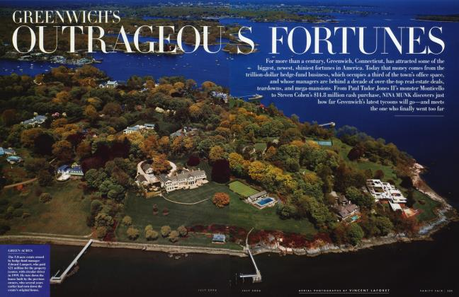 Article Preview: GREENWICH'S OUTRAGEOUS FORTUNES, July 2006 2006 | Vanity Fair