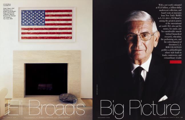 Article Preview: Eli Broad's Big Picture, December 2006 2006 | Vanity Fair