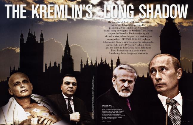 Article Preview: THE KREMLIN'S LONG SHADOW, April 2007   Vanity Fair