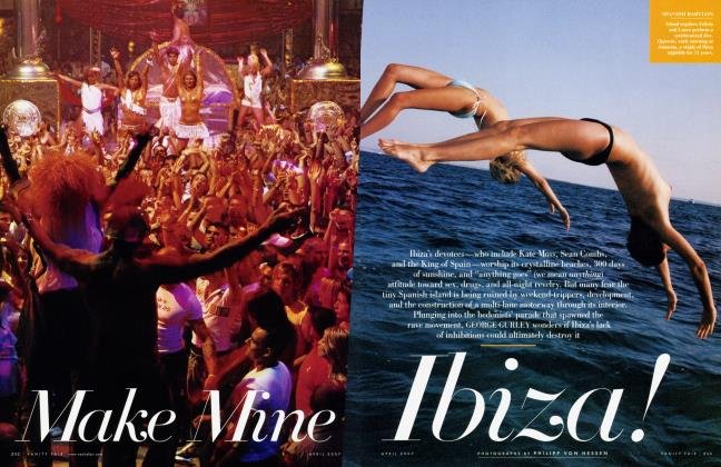 Article Preview: Make Mine Ibiza!, April 2007 2007 | Vanity Fair