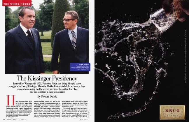 Article Preview: The Kissinger Presidency, May 2007 2007 | Vanity Fair