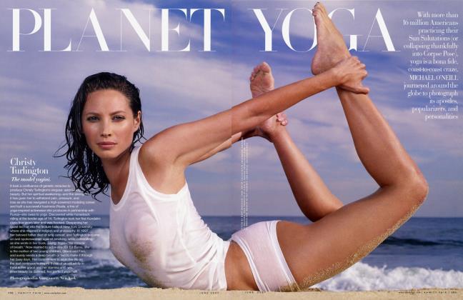 Article Preview: PLANET YOGA, June 2007 | Vanity Fair