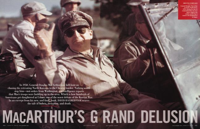 Article Preview: MACARTHUR'S GRAND DELUSION, October 2007 2007 | Vanity Fair