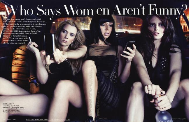 Article Preview: Who Says Women Aren't Funny?, April 2008 2008 | Vanity Fair