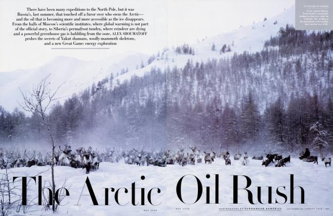 Article Preview: The Arctic Oil Rush, May 2008 | Vanity Fair