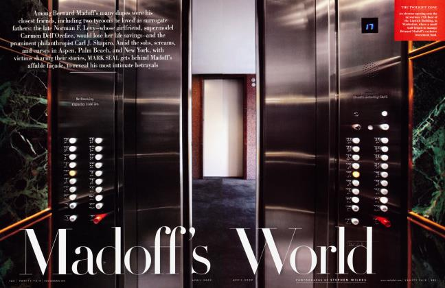 Article Preview: Madoff's World, April 2009 2009 | Vanity Fair