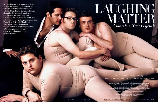 Article Preview: LAUGHING MATTER Comedy's New Legends​​, April 2009 2009 | Vanity Fair