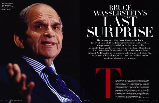 Article Preview: BRUCE WASSERSTEIN'S LAST SURPRISE, May 2010 2010 | Vanity Fair