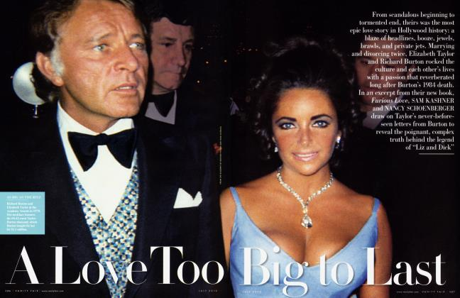 Article Preview: A Love Too Big to Last, July 2010 2010 | Vanity Fair