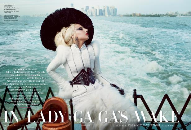 Article Preview: IN LADY GAGA'S WAKE, January 2012 | Vanity Fair