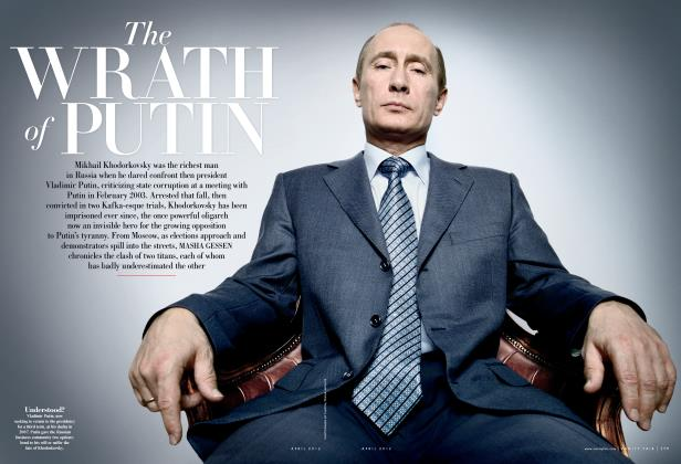 Article Preview: The WRATH of PUTIN, April 2012 | Vanity Fair