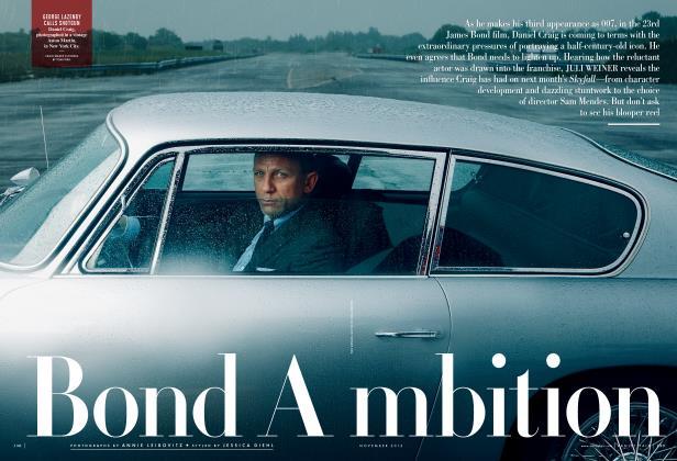 Article Preview: Bond Ambition, November 2012 2012 | Vanity Fair