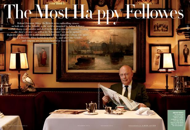Article Preview: The Most Happy Fellowes, December 2012 2012 | Vanity Fair