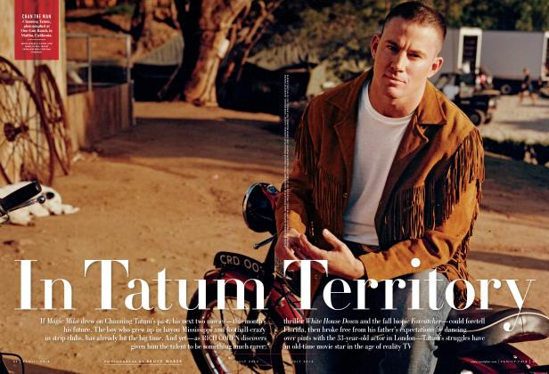 Article Preview: In Tatum Territory, July 2013 2013 | Vanity Fair