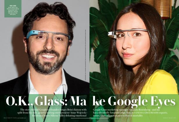 Article Preview: O.K., Glass: Make Google Eyes, April 2014 | Vanity Fair