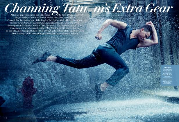 Article Preview: Channing Tatum's Extra Gear, August 2015 2015 | Vanity Fair