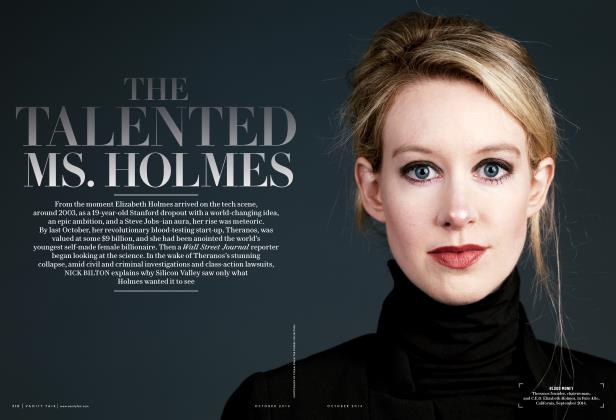 Article Preview: THE TALENTED MS. HOLMES, October 2016 2016 | Vanity Fair